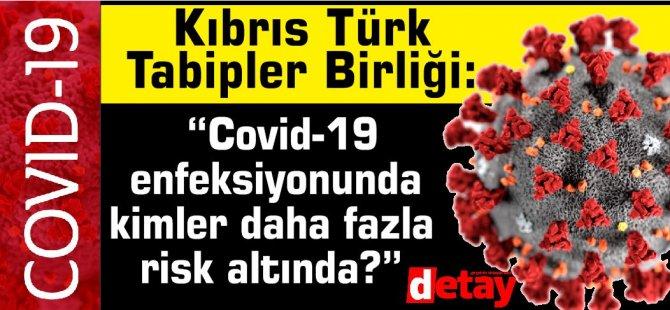 """Tabipler Birliği: """"Covid-19 enfeksiyonunda kimler daha fazla risk altında?"""""""