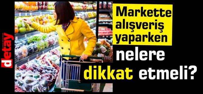 Market alışverişi yaparken nelere dikkat etmeli?