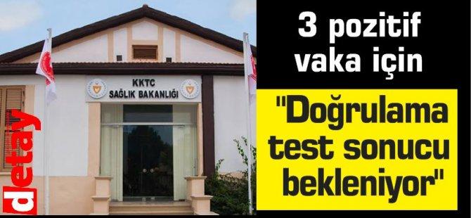 Sağlık Bakanlığı: 3 pozitif vaka için doğrulama test sonucu bekleniyor