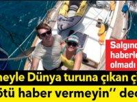 Tekneyle dünya turundayken ailelerine, 'Kötü haber vermeyin' diyen çiftin salgından haberi olmadı