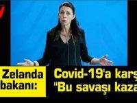 """Yeni Zelanda Başbakanı:Covid-19'a karşı """"Bu savaşı kazandık."""""""