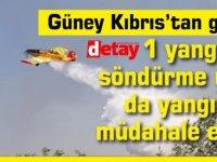 Güney Kıbrıs'tan gelen 1 yangın söndürme uçağı da yangına müdahale ediyor