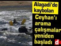 Alagadi'de kaybolan Mehmet Ceyhan'ı arama çalışmaları yeniden başladı