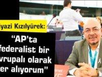 """Kızılyürek: """"AP'ta federalist bir Avrupalı olarak yer alıyorum"""""""