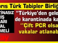 """KTTB: """"Türkiye'den gelecekler de karantinada kalmalı"""""""