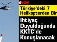 Türkiye'deki 7 Helikopterden Biri İhtiyaç Duyulduğunda Kktc'de Konuşlanacak