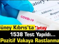 Güney Kıbrıs'ta 1538 Test Yapıldı… Pozitif Vakaya Rastlanmadı