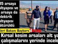Baybars, kırsal kesim arsaları alt yapı çalışmalarını yerinde inceledi