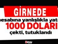 Girne'de hesabına yanlışlıkla yatan 1000 Dolar'ı çekti, tutuklandı