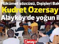 Kudret Özersay'a Alayköy'de yoğun ilgi