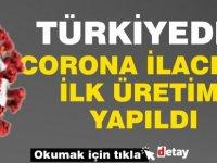 Türkiye'de Corona ilacının ilk üretimi yapıldı