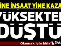 Girne'de inşaattan düştü, yaralandı