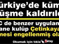 Türkiye'de küme düşme kaldırıldı...KKTC'de Çetinkaya'nın düşmesi de engellenecek mi?