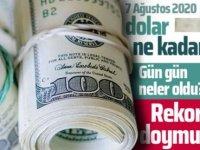 Dolar 7.36 ile tarihi rekor kırdı! 7 Ağustos piyasalarda son durum