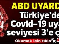 ABD uyardı: Türkiye'de Covid-19 uyarı seviyesi 3'e çıktı