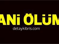 Girne'de sakin 47 yaşındaki Murat Özen yaşamını yitirdi...