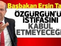 'Özgürgün'ün istifasını kabul etmeyeceğiz'