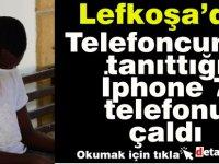 Telefoncunun tanıttığı İphone'ı çaldı