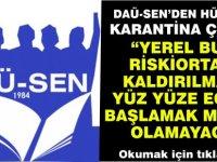 DAÜ-SEN'den hükümete karantina çağrısı