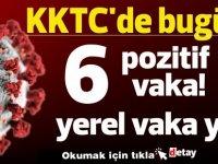 KKTC'de bugün 6 pozitif vaka! yerel vaka yok