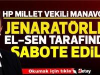 Manavoğlu: ''jeneratörler El-Sen tarafından sabote edildi''