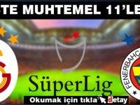 Galatasaray-Fenerbahçe derbisi:İşte muhtemel 11'ler!