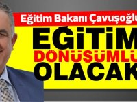 Milli Eğitim Bakanı Nazım Çavuşoğlu:Eğitim dönüşümlü olacak