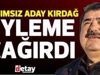 Arif Salih Kırdağ'dan eylem çağrısı