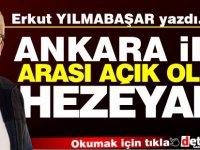 """Erkut Yılmabaşar yazdı.. """"Ankara ile arası açık olma"""" hezeyanı..."""