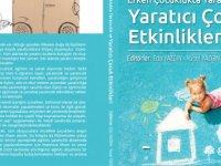 """YDÜ Öğretim Üyesi Yücel Yazgın """"Erken Çocuklukta Yaratıcılık ve Yaratıcı Çocuk Etkinlikleri"""" Adlı Kitapta Eş Editörlük Yaptı"""