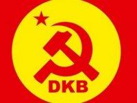 """DKB: """"Kurtuluş Örgütlü Mücadele Ve Dayanışmayla Mümkün"""""""