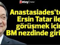 Nikos Anastasiades'ten, Ersin Tatar ile görüşmek için BM nezdinde girişim