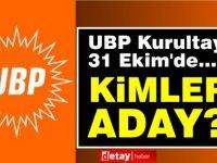 UBP Kurultayı 31 Ekim'de...Kimler aday?