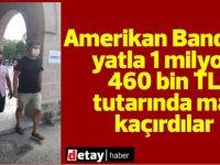Amerikan Bandıralı yatla 1 milyon 460 bin TL tutarında mal kaçırdılar