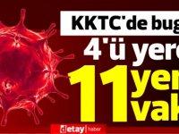 KKTC'de bugün 4'ü yerel 11 yeni vaka!