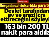 Lefkoşa'da devlet tarafından ev ve arazi icra ettireceğini söyleyip 163 bin 200 TL nakit para aldılar