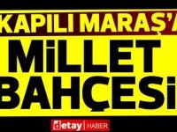 """Kapılı Maraş'a """"Millet Bahçesi"""" yapılıyor, ihalesi  Ankara'da açıldı..."""