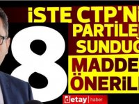 İşte CTP'nin partilere sunduğu 8 maddelik öneriler