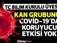 TC Bilim kurulu üyesi: Kan grubunun Covid-19'da koruyucu etkisi yok