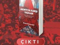 """Münür Rahvancıoğlu'nun """"Akıntıya Karşı Yazılar - Postmodern Açmazlara Devrimci Yanıtlar"""" Kitabı Çıktı"""