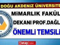 DAÜ Mimarlık Fakültesi dekanı Prof Rr. Uğur Ulaş Dağlı'dan önemli temsiliyet