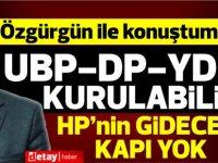 Arıklı: UBP-DP-YDP kurulabilir.. Özgürgün ile konuştum