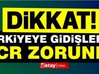 Türkiye'ye gidecekler Dikkat! Artık PCR zorunlu