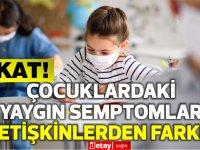Çocuklarda corona virüs belirtileri nelerdir?