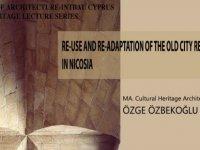 Lefkoşa'da bulunan tarihi konut yapılarının yeniden topluma kazandırılmasının önemine dikkat çekildi
