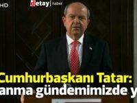 Cumhurbaşkanı Tatar: Kapanma gündemimizde yok