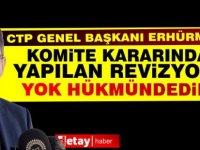 Erhürman: Enfeksiyon komitesi kararında yapılan revizyon yok hükmündedir