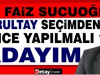 """Faiz Sucuoğlu: """"Kurultay, seçimden önce yapılmalı; adayım"""""""