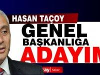 Hasan Taçoy aday olacağını açıkladı