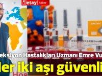 Enfeksiyon Hastalıkları Uzmanı Emre Vudalı:Her iki aşı güvenlidir